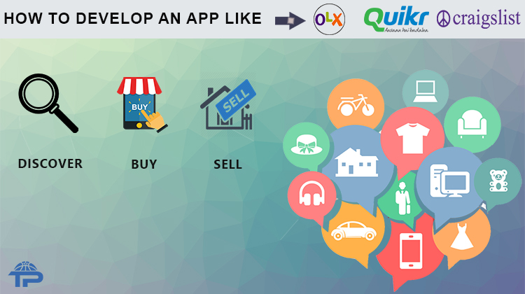 How to Develop an App like OLX, Quikr and Craigslist? -