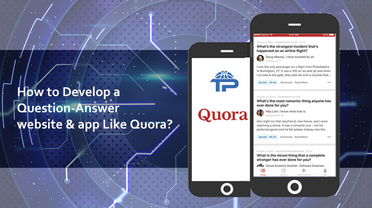 How to Develop a Question-Answer website & app Like Quora? -