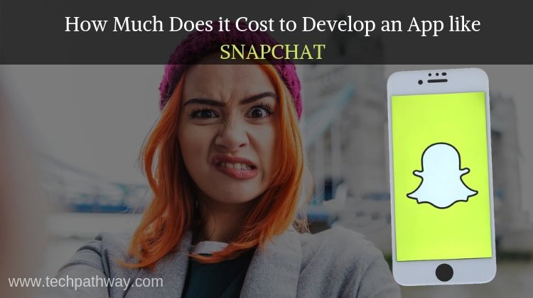 How to create an app like Snapchat