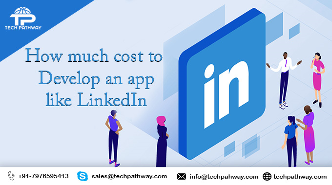 How much does it cost to develop an app like LinkedIn??