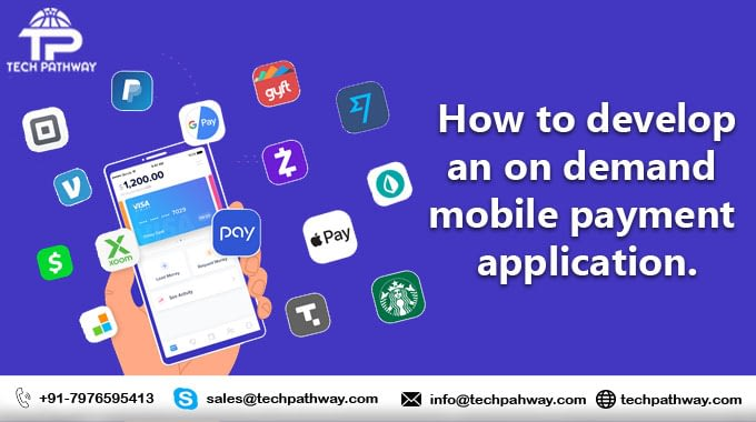 How to develop an on-demand mobile payment applications