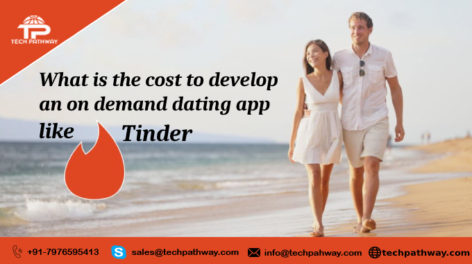What is the cost to develop an on-demand dating app like Tinder for Android & iOS