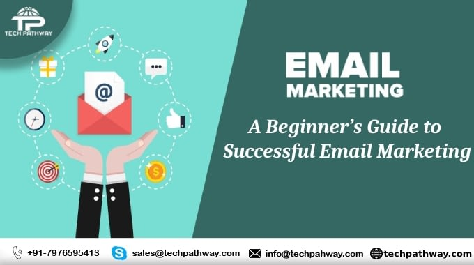 A Beginner's Guide to Successful Email Marketing – Techpathway Blog