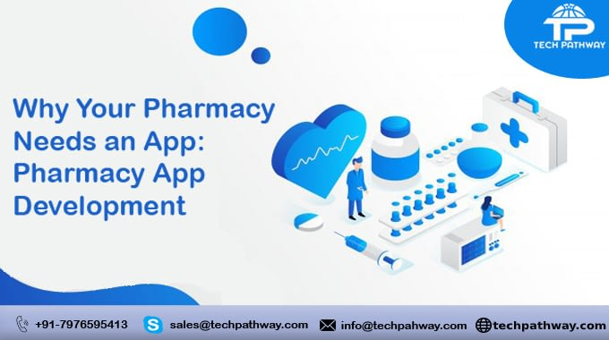 Why Your Pharmacy Needs an App: Pharmacy App Development