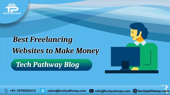 Best Freelancing Websites to Make Money – Tech Pathway Blog.