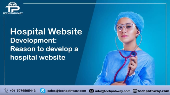 Hospital Website Development: Reason to develop a hospital website