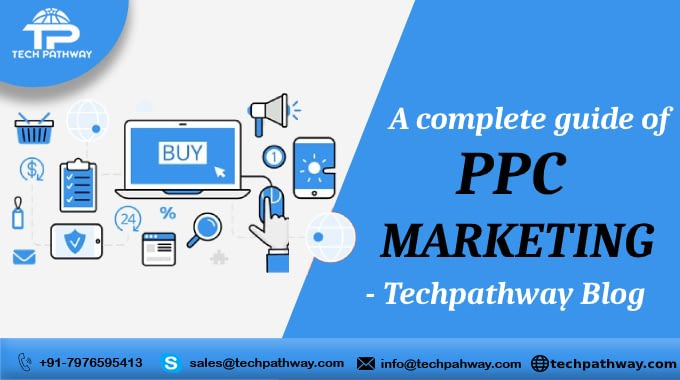 A Complete Guide of PPC Marketing – Tech Pathway Blog
