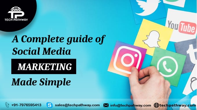 A Complete guide of Social Media Marketing Made Simple: -Tech Pathway Blog