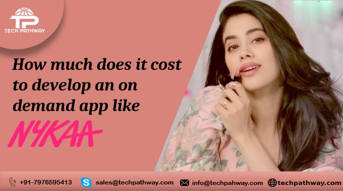 How much does it cost to develop an on-demand app like Nykaa