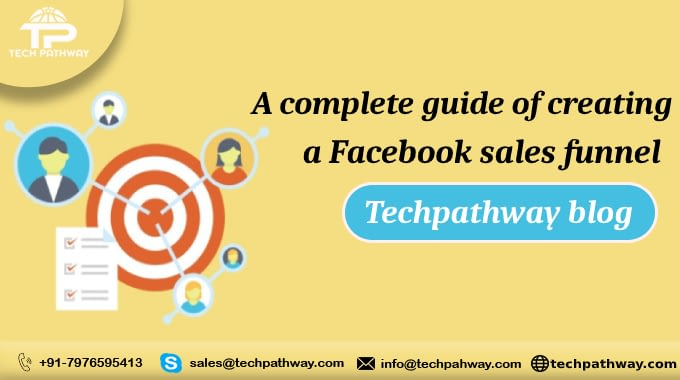 A Complete Guide of Creating a Facebook Sales Funnel – Tech Pathway Blog.