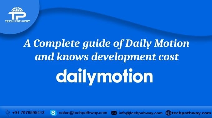 A complete guide to Dailymotion and know its development cost