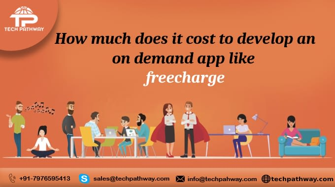 How much does it cost to develop an on-demand app like Freecharge