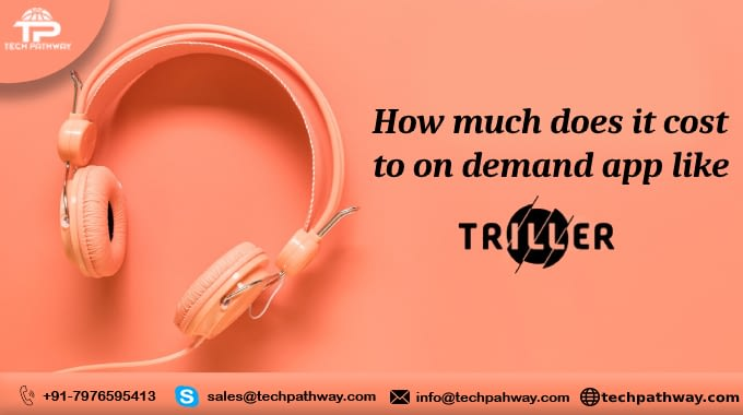 How much does it cost to develop an on-demand app like Triller