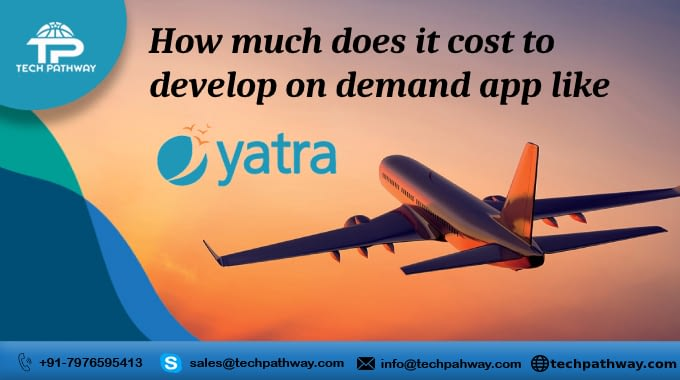 How much does it cost to develop an on-demand app like Yatra