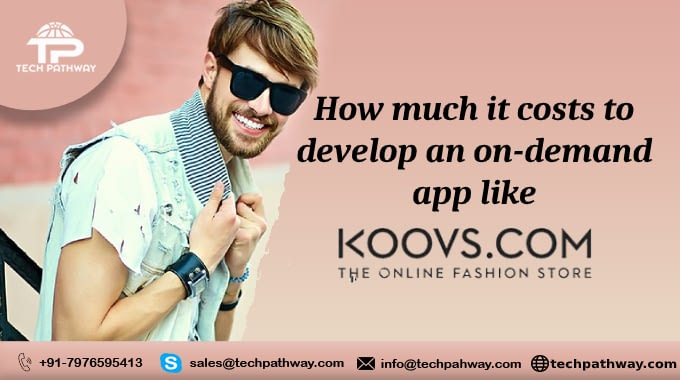 How much does it cost to develop an on-demand app like Koovs
