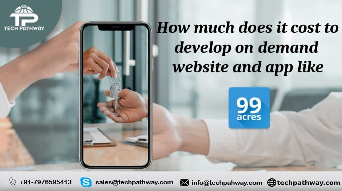 How much does it cost to develop an on-demand website and app like 99acres.com