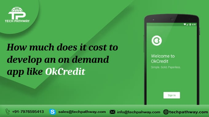 How much does it cost to develop an on-demand app like Ok Credit