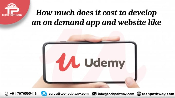 How much does it cost to develop an on-demand app and website like Udemy