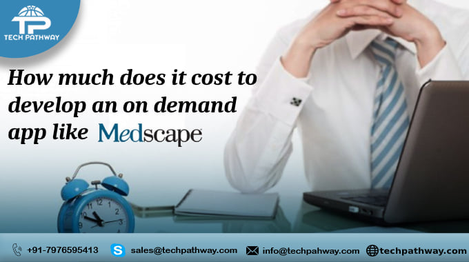 How much does it cost to develop an on-demand app like Medscape