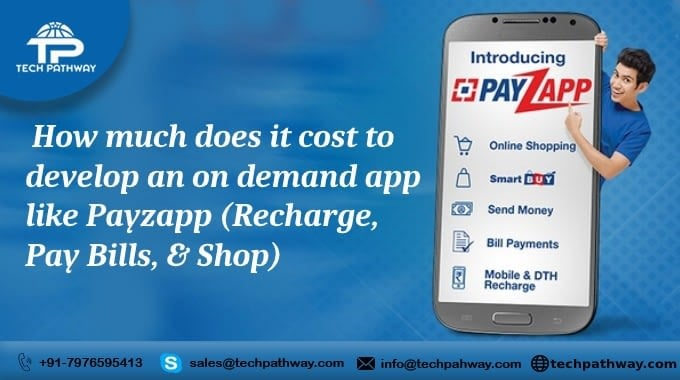 How much does it cost to develop an on-demand app like Payzapp (recharge, pay bills, and shop)