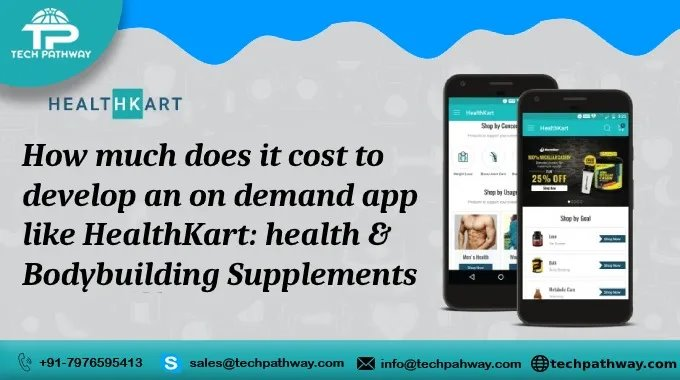 How much does it costs to develop an on-demand app like Healthkart: Health & Bodybuilding Supplements
