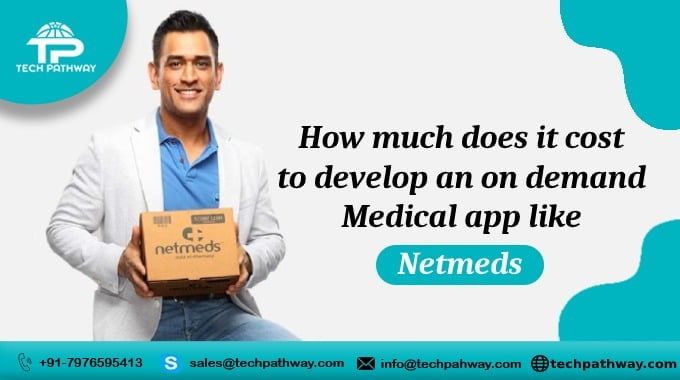 How much does it cost to develop an on-demand medical app like Netmeds
