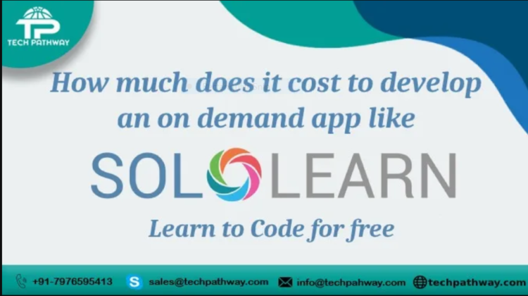 How much it costs to develop an on-demand app like SoloLearn: Learn to Code for free
