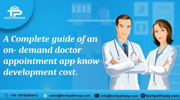A complete guide of an on-demand doctor appointment app