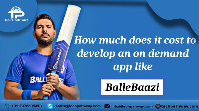 How much does it cost to develop an on-demand app like BalleBaazi