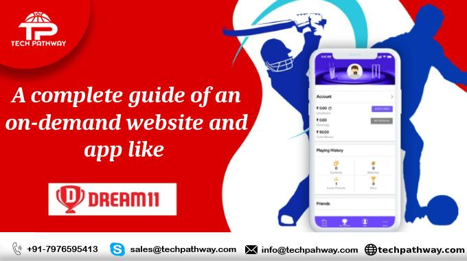 A complete guide of an on-demand website and app like Dream11.com
