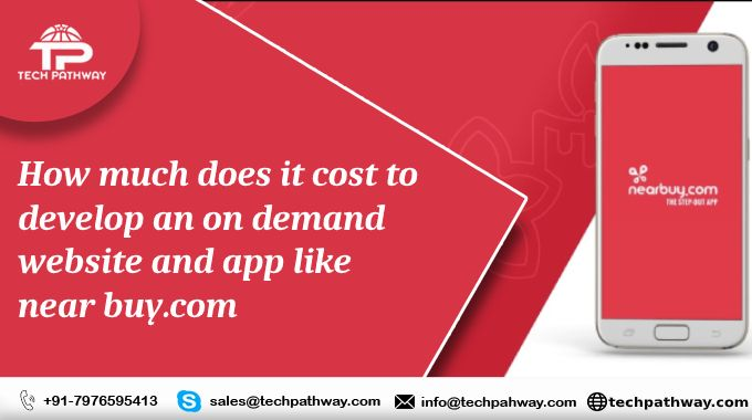 How much does it cost to develop an on-demand app like NearBuy.com