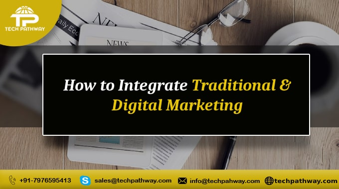 How to integrate traditionl and digital marketing that you must know
