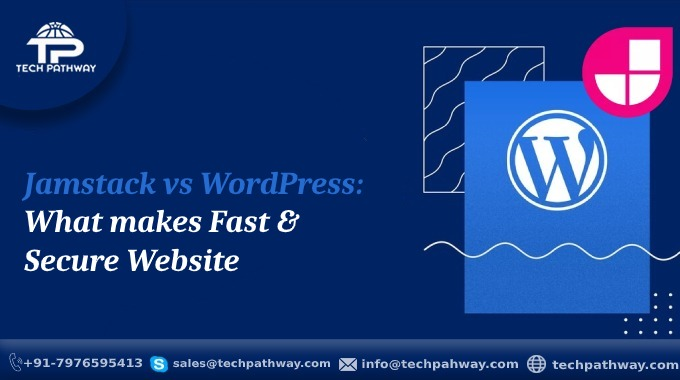 Jamstack vs WordPress: What makes Fast & Secure Website