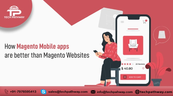 How Magento Mobile apps are better than Magento Websites
