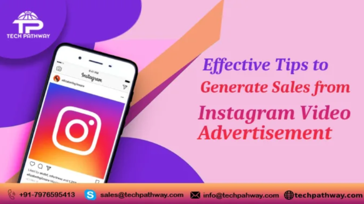 Effective Tips to Generate Sales from Instagram Video Advertisement