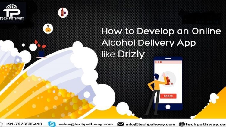 How to develop an online alcohol delivery app like drizly