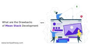Drawbacks of Mean stack development