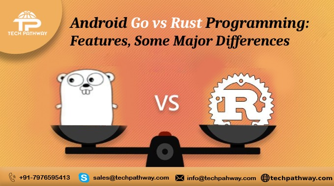 Android Go vs Rust Programming : Features, Some Major Differences