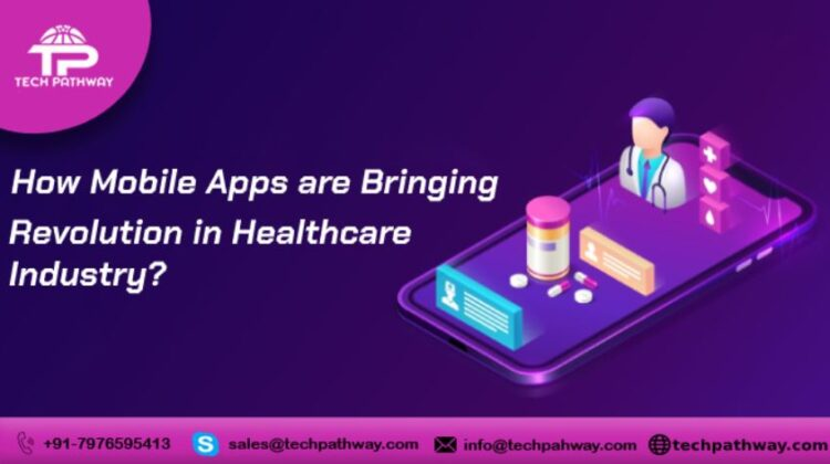 How mobile apps are bringing the revolution in healthcare Industry?