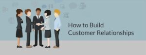 Build successful customer relationships and nurture leads