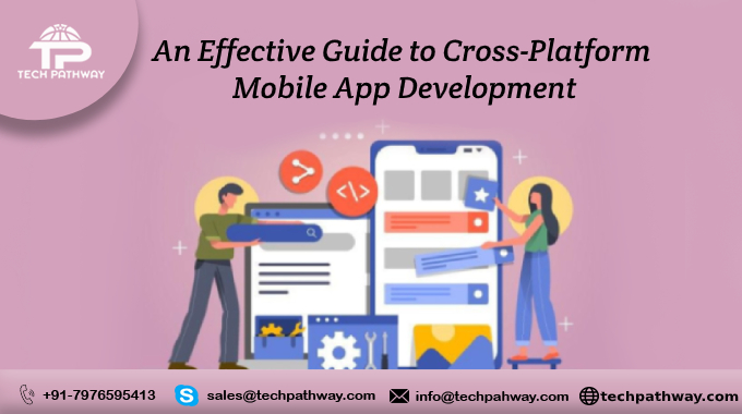 An Effective Guide to Cross-Platform Mobile App Development