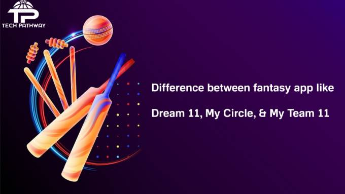 Difference between fantasy app like Dream 11, My Circle, & My Team 11