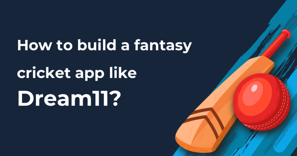 How to develop fantasy sports website like dream11?