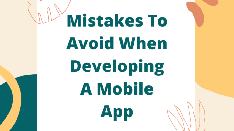 mistake to avoid when developing an mobile app - Techpathway