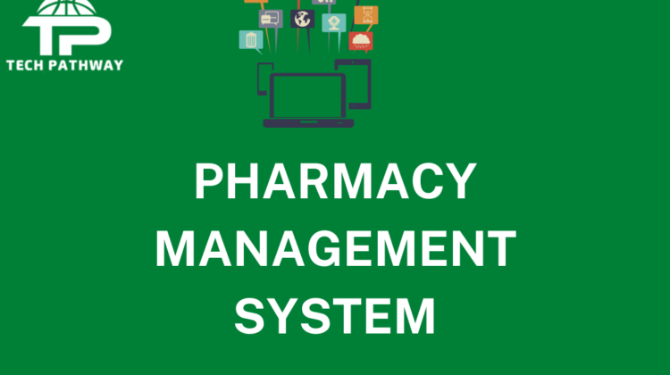 Develop pharmacy management system - tech pathway